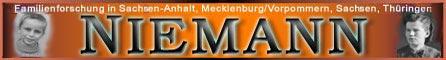 Niemann Neumann Witte Bauermeister Berger Berndt Bert Bischoff Daehne Dreybrothen Ehle Eldau Friedrich Frommhagen Geisendorf Hesse Hoffmann Honigmund Hoppe Klippstein Knape Krüger Lutze Matties Pesslin Pflug Reppin Richart Röse Scherz Schmidt Schulze Schwarzkopf Soa Steindorf Stolze Vohs Wallwitz Wenzel   Niemann sucht/findet Niemann ein Forum für alle die Daten oder Kontakte suchen